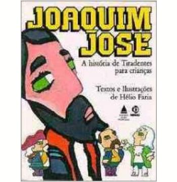 Joaquim José: a História de Tiradentes para Crianças
