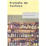 Prelúdio da Cachaça - Luís da Câmara Cascudo
