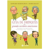 Guia de Drinques dos Grandes Escritores Americanos - Mark Bailey, Edward Hemingway