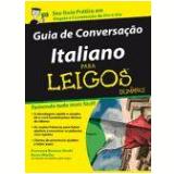 Guia de Conversação Italiano para Leigos - Karen Moeller, Francesca Romana Onofri