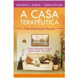 A Casa Terapêutica - Kathryn L. Robyn, Dawn Ritchie