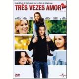 Três Vezes Amor (DVD) - Vários (veja lista completa)
