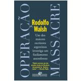 Operação Massacre - Rodolfo Walsh