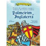 História De Combates ... Cavaleiro Palmeirim De Inglaterra - José Santos E Marco Haurélio