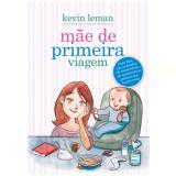 Mae De Primeira Viagem - Kevin Leman