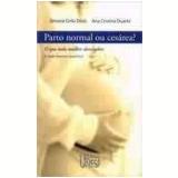 Parto Normal Ou Cesarea? O Que Toda Mulher Deve Saber - Simone Grilo Diniz