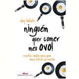 Ninguém quer comer meu ovo!  (Ebook) - Barbara Cassará