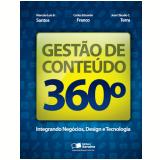 GEST�O DE CONTE�DO 360� - INTEGRANDO NEG�CIOS, DESIGN E TECNOLOGIA - 1� edi��o (Ebook) - Jos� Cl�udio Terra