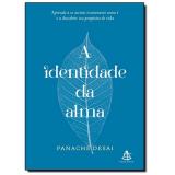 A Identidade Da Alma - Panache Desai