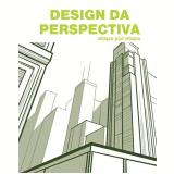 Design Da Perspectiva - Etapa Por Etapa - Vários autores