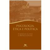 Psicologia, Ética E Política - Maria Dulce Reis