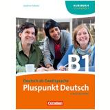 Pluspunkt Deutsch. Neue Ausgabe. Teilband 1 Des Gesamtbandes 3 (einheit 1-7). Kursbuch: Europäischer Referenzrahmen: B1 - Joachim Schote
