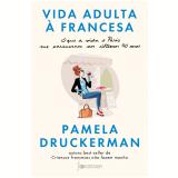 Vida Adulta à Francesa - Pamela Druckerman