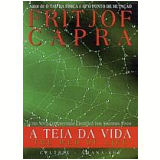A Teia da Vida - Fritjof Capra