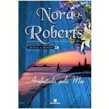 Arrebatado pelo mar - Nora Roberts