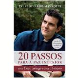 20 Passos Para a Paz Interior - Padre Reginaldo Manzotti