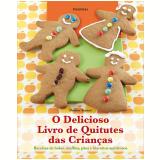 O Delicioso Livro de Quitutes das Crianças - Denise Smart