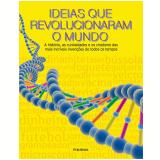 Ideias Que Revolucionaram o Mundo