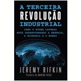 A Terceira Revolução Industrial - Jeremy Rifkin