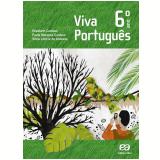 Viva Português - 6º Ano - Ensino Fundamental II - Elizabeth Campos, Paula Cardoso, Silvia De Andrade