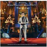 Paz E Luz - Ao Vivo Na Candelária - Padre Reginaldo Manzotti (CD) - Padre Reginaldo Manzotti