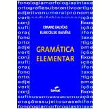 Gramática Elementar - Ernane Galvêas, Elias Celso Galvêas