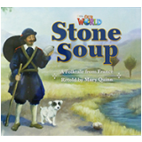 Our World 2 - Reader 9: Stone Soup: A Folktale From France - Big Book