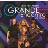 Alceu, Elba e Geraldo - O Grande Encontro - 20 Anos (CD) - Elba E Geraldo Alceu