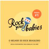 O Melhor do Rock Nacional - Rock Your Babies - Vol. 1 (CD) - Varios Interpretes