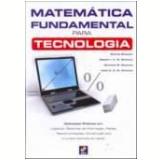 Matemática Fundamental para Tecnologia -  Ricardo Shitsuka,  Caleb C. D. M. Shitsuka, Rabbith I. C. M. Shitsuka ...