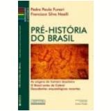 Pré-História do Brasil - Pedro Paulo Abreu Funari, Francisco Silva Noelli