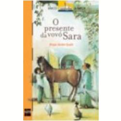 Livros - Barco a Vapor Série Laranja - O Presente da Vovó Sara - Ghazi Abdel - Qadir - 8576750147
