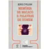 Memória de Macaco e Palavras de Homem - Boris Cyrulnik