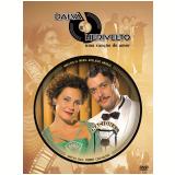 Dalva & Herivelto (DVD) - Fábio Assunção, Maria Fernanda Cândido