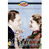 A Princesa do Eldorado (DVD) - Jeanette Macdonald, Nelson Eddy
