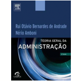 Teoria Geral da Administração - Nerio Amboni, Rui Otávio Bernardes de Andrade
