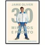 Jamie Oliver: 30 Minutos e Pronto