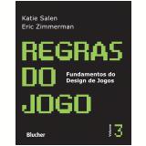 Regras do Jogo (Vol.3) - Katie Salen, Eric Zimmerman