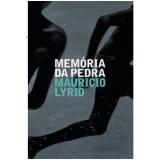 Memória da Pedra - Mauricio Lyrio