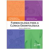 Farmacologia Para A Clínica Odontológica - Priscilla Morethson