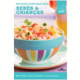 Receitas Especiais para Bebês & Crianças (Ebook) - Editora Melhoramentos