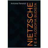 Nietzsche e a Filosofia Budista - Antoine Panaïoti