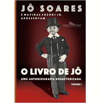O Livro de Jô - Uma Autobiografia Desautorizada (Vol. 1)