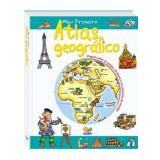 Meu Primeiro Atlas Geográfico - Grupo Todolivro