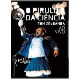 Tom Zé & Banda - O Pirulito da Ciência - Ao Vivo (DVD) - Tom Zé