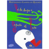 Pé de Sapo e Sapato de Pato  - Bartolomeu Campos de Queirós