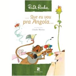 Livros - Que Eu Vou Pra Angola... - Ruth Rocha - 9788516066826