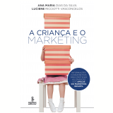 A criança e o marketing (Ebook) - Luciene Ricciotti Vasconcelos