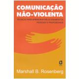 Comunicação não-violenta (Ebook) - Marshall B. Rosenberg