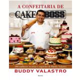 A Confeitaria de Cake Boss - Buddy Valastro